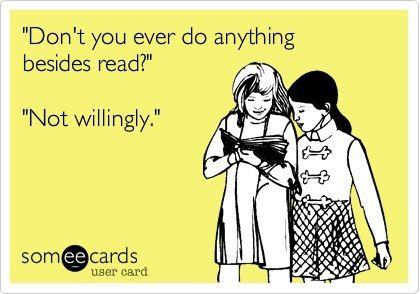 dont_you_ever_do_anything_besides_read_someecards