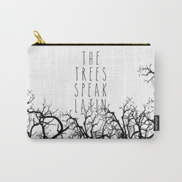 the-trees-speak-latin-quote-by-maggie-stiefvater-carry-all-pouches